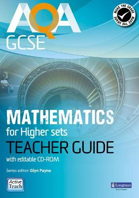 AQA GCSE Mathematics for Higher sets Teacher Guide: for Modular and Linear specifications