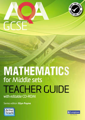 AQA GCSE Mathematics for Middle Sets Teacher Guide: for Modular and Linear specifications