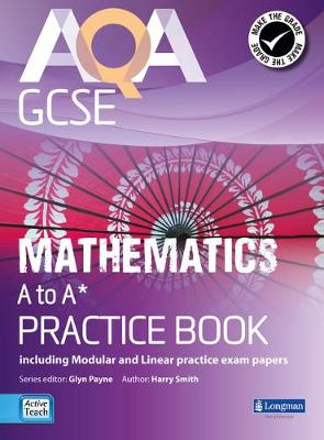 AQA GCSE Mathematics A-A* Practice Book: including Modular and Linear Practice Exam Papers