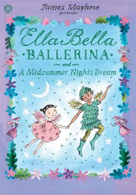 Ella Bella Ballerina and a Midsummer...