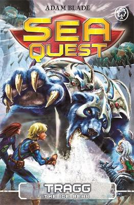 Sea Quest: Tragg the Ice Bear: Book 14