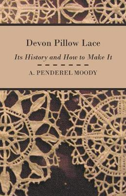 Devon Pillow Lace - Its History And How To Make It