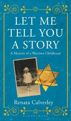 Let Me Tell You a Story: A Memoir of a Wartime Childhood