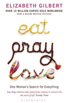 Eat Pray Love: Bloomsbury Modern Classics