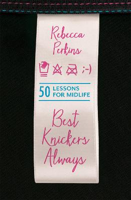 Best Knickers Always: 50 Lessons for Midlife