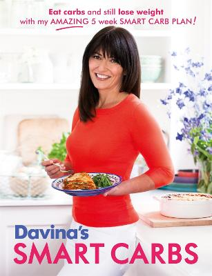 Davina's Smart Carbs: Eat Carbs and...