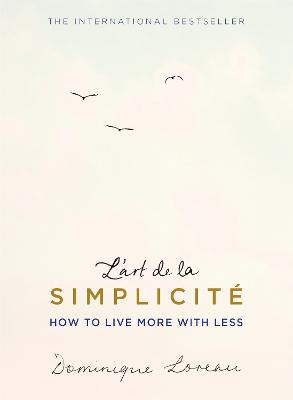L'art de la Simplicite (The English Edition): How to Live More With Less