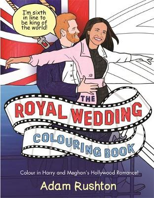 The Royal Wedding Colouring Book: Colour In Harry and Meghan's Hollywood Romance