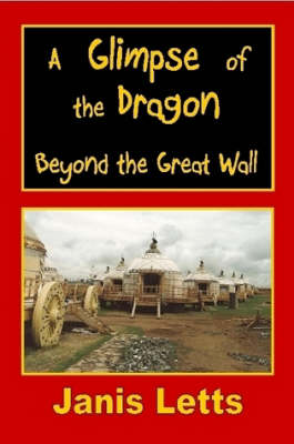 A Glimpse of the Dragon - Beyond the Great Wall