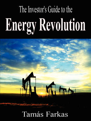 The Investor's Guide to the Energy Revolution
