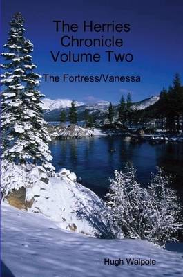 The Herries Chronicle : Volume Two (The Fortress/Vanessa)