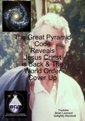 The Great Pyramid Code Reveals Jesus Christ is Back & the World Order Cover Up