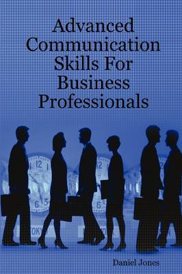 Advanced Communication Skills For Business Professionals