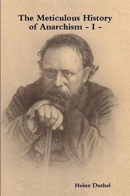 The Meticulous History of Anarchism - I of V