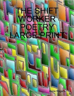 THE Shift Worker Poetry Large Print