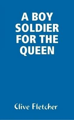 A Boy Soldier for the Queen