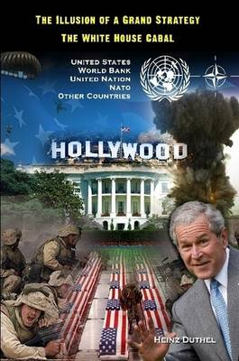 The Illusion of a Grand Strategy - The White House Cabal