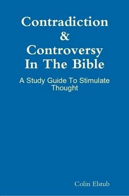 Contradiction & Controversy in the Bible