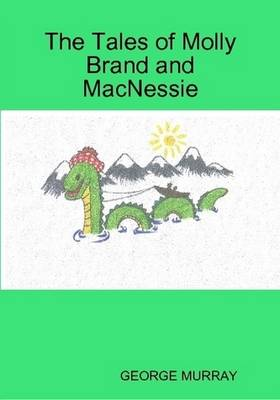 The Tales of Molly Brand and MacNessie