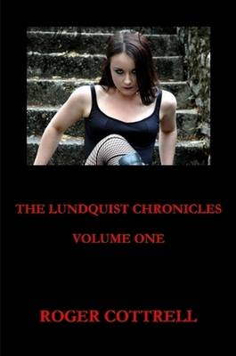 The Lundquist Chronicles, Volume One