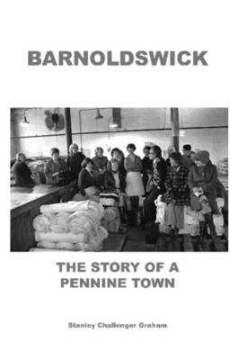 Barnoldswick: The Story of a Pennine Town