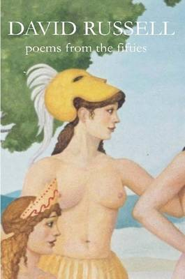 DAVID RUSSELL Poems from the Fifties