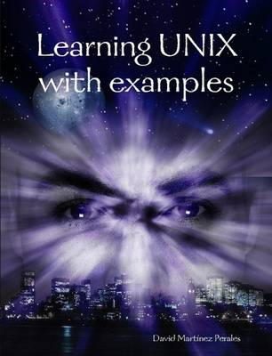 Learning UNIX with Examples