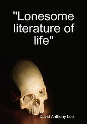 Lonesome Literature of Life