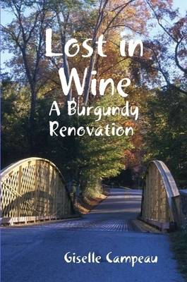 Lost in Wine - A Burgundy Renovation...
