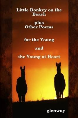 Little Donkey on the Beach Plus Other Poems for the Young and the Young-at-Heart