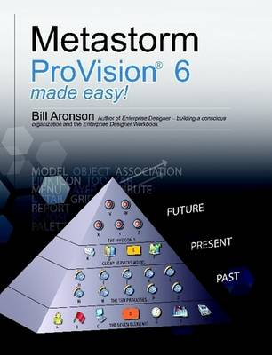 Metastorm ProVision 6 Made Easy