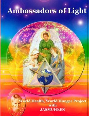 Ambassadors of Light : World Health World Hunger Project