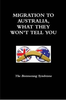 Migration to Australia. What They Won'T Tell You
