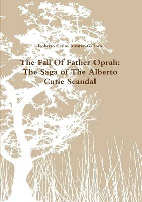 The Fall Of Father Oprah: The Saga of The Alberto Cutie Scandal