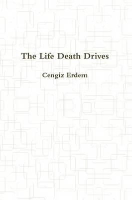 The Life Death Drives