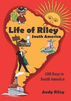 Life of Riley - South America