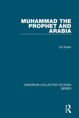 Muhammad the Prophet and Arabia