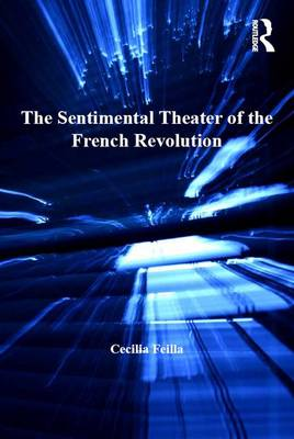 The Sentimental Theater of the French Revolution: Performing Virtue