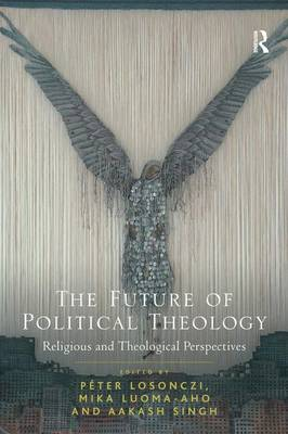 The Future of Political Theology: Religious and Theological Perspectives