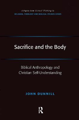 Sacrifice and the Body: Biblical Anthropology and Christian Self-Understanding