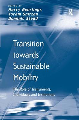 Transition Towards Sustainable Mobility: The Role of Instruments, Individuals and Institutions