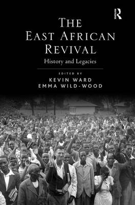 The East African Revival: History and Legacies