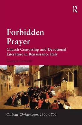 Forbidden Prayer: Church Censorship and Devotional Literature in Renaissance Italy
