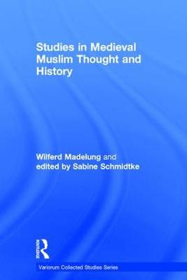 Studies in Medieval Muslim Thought and History
