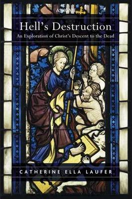 Hell's Destruction: An Exploration of Christ's Descent to the Dead