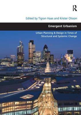Emergent Urbanism: Urban Planning & Design in Times of Structural and Systemic Change