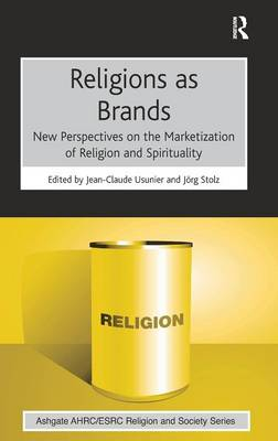 Religions as Brands: New Perspectives on the Marketization of Religion and Spirituality