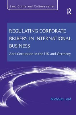 Regulating Corporate Bribery in International Business: Anti-Corruption in the UK and Germany