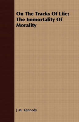On The Tracks Of Life; The Immortality Of Morality