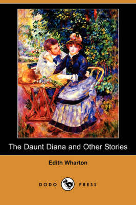 The Daunt Diana and Other Stories (Dodo Press)